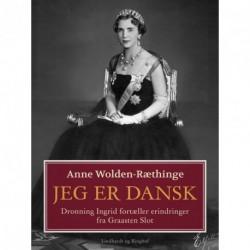 Jeg er dansk Dronning Ingrid fortæller erindringer fra Graasten Slot
