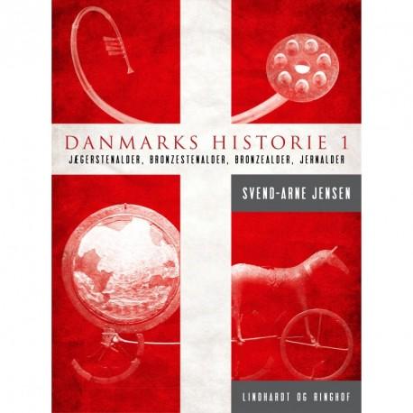 Danmarks historie 1, Jægerstenalder-Bondestenalder-Bronzestenalder-Jernalder