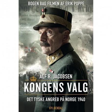 Kongens valg: Det tyske angreb på Norge 1940