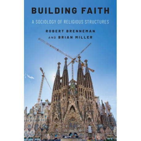 Building Faith: A Sociology of Religious Structures