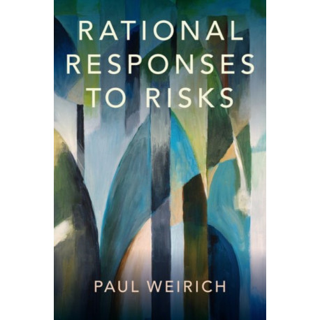 Rational Responses to Risks