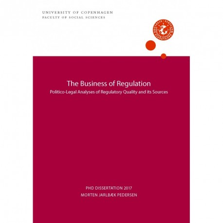 The Business of Regulation: Politico-Legal Analyses of Regulatory Quality and its Sources