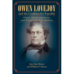 Owen Lovejoy and the Coalition for Equality: Clergy, African Americans, and Women United for Abolition