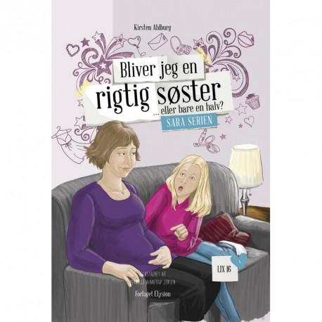 Sara serien 4: Bliver jeg en rigtig søster...