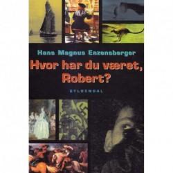 Hvor har du været, Robert