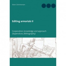 Editing armorials II: Cooperation, knowledge and approach (Appendices, Bibliography)