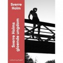 Sverre Holms gloende ungdom