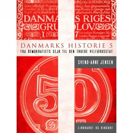 Danmarks historie 5, Fra demokratiets sejr til den truede velfærdsstat