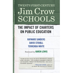 Twenty-First-Century Jim Crow Schools: The Impact of Charters and Vouchers on Public Education