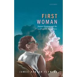 First Woman: Joanne Simpson and the Tropical Atmosphere