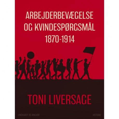 Arbejderbevægelse og kvindespørgsmål 1870-1914