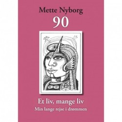 90 - Et liv, mange liv: Min lange rejse i drømmen