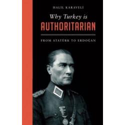 Why Turkey is Authoritarian: From Ataturk to Erdogan