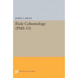 Etale Cohomology (PMS-33), Volume 33