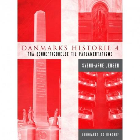 Danmarks historie 4, Fra bondefrigørelse til parlamentarisme