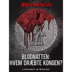Blodnatten: Hvem dræbte kongen
