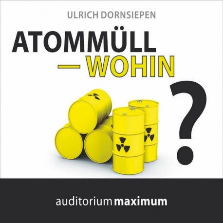 Atommüll - wohin