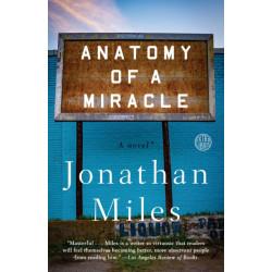 Anatomy of a Miracle: A Novel