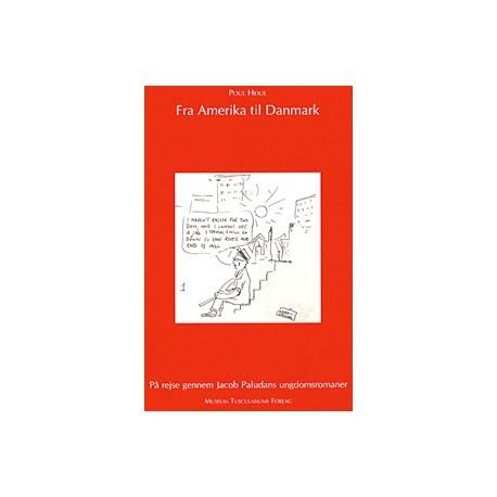Fra Amerika til Danmark: På rejse gennem Jacob Paludans ungdomsromaner