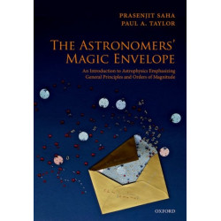 The Astronomers' Magic Envelope: An Introduction to Astrophysics Emphasizing General Principles and Orders of Magnitude