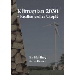 Klimaplan 2030: Realisme eller Utopi?