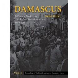 Damascus - Catalogue: Ottoman Modernity and Urban Transformation (1808-1918) (Volume 2)