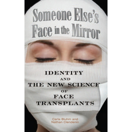 Someone Else's Face in the Mirror: Identity and the New Science of Face Transplants