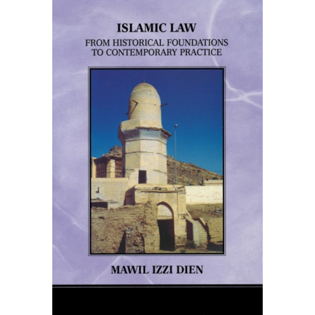 Islamic Law: From Historical Foundations to Contemporary Practice