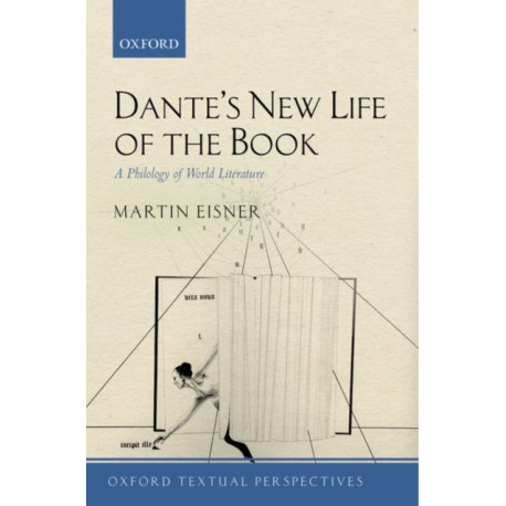 Dante's New Life of the Book: A Philology of World Literature