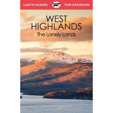 The West Highlands: The Lonely Lands
