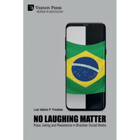 No Laughing Matter: Race Joking and Resistance in Brazilian Social Media