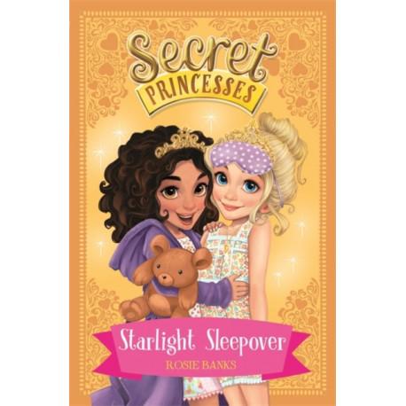 Secret Princesses: Starlight Sleepover: Book 3