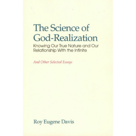 Science of Self-Realization: Knowing Our True Nature & Our Relationship with the Infinite