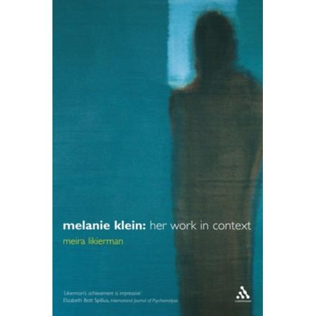 Melanie Klein: Her Work in Context