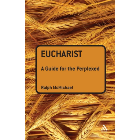 Eucharist: A Guide for the Perplexed