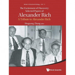 Excitement Of Discovery, The: Selected Papers Of Alexander Rich - A Tribute To Alexander Rich