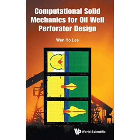 Computational Solid Mechanics For Oil Well Perforator Design