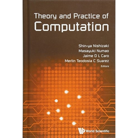 Theory And Practice Of Computation - Proceedings Of Workshop On Computation: Theory And Practice Wctp2016