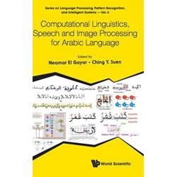 Computational Linguistics, Speech And Image Processing For Arabic Language