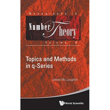 Topics And Methods In Q-series