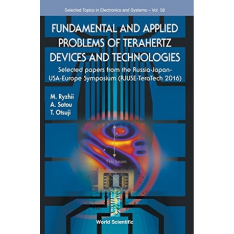 Fundamental And Applied Problems Of Terahertz Devices And Technologies: Selected Papers From The Russia-japan-usa-europe Symposium (Rjuse Teratech-2016)