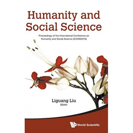 Humanity And Social Science: Proceedings Of The International Conference On Humanity And Social Science (Ichss2016)