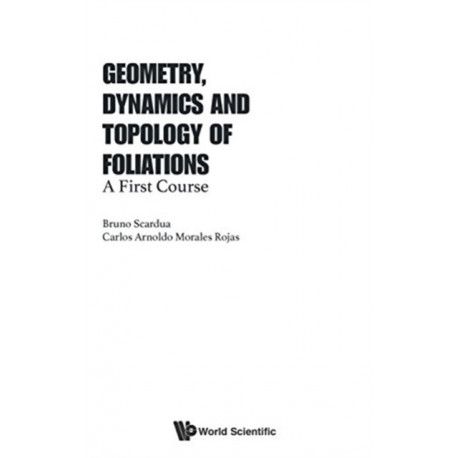 Geometry, Dynamics And Topology Of Foliations: A First Course