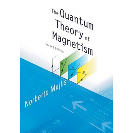 Quantum Theory Of Magnetism, The (2nd Edition)