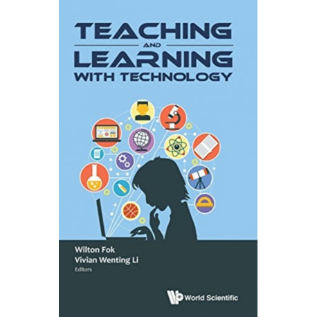 Teaching And Learning With Technology - Proceedings Of The 2016 Global Conference On Teaching And Learning With Technology (Ctlt 2016)