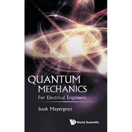 Quantum Mechanics: For Electrical Engineers