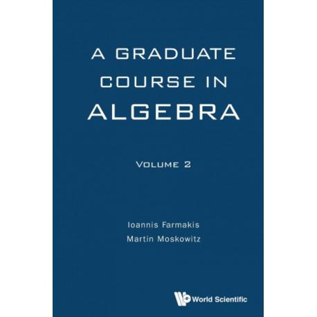 Graduate Course In Algebra, A - Volume 2