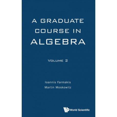 Graduate Course In Algebra, A - Volume 2