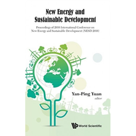 New Energy And Sustainable Development - Proceedings Of 2016 International Conference On New Energy And Sustainable Development (Nesd 2016)