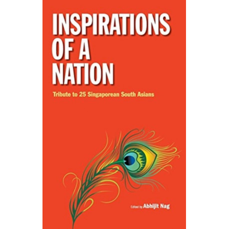 Inspirations Of A Nation: Tribute To 25 Singaporean South Asians